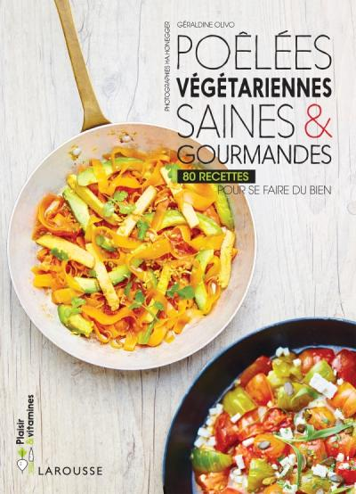 Poêlées végétariennes saines & gourmandes