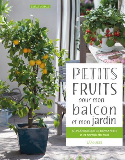 Petits fruits pour mon balcon et mon jardin