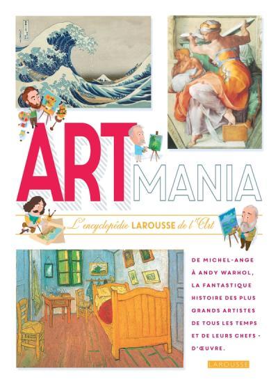 ARTMANIA L encyclopédie Larousse des arts