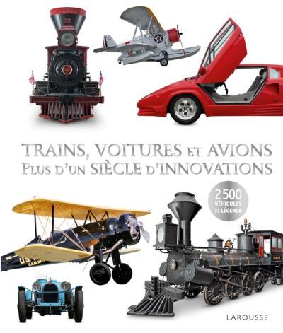 Trains, voitures et avions : un siècle d'innovations