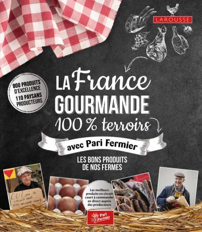 La France gourmande 100% terroirs avec Pari Fermier
