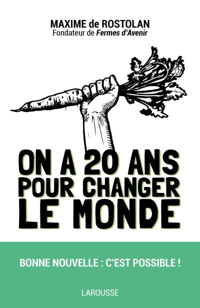 On a 20 ans pour changer le monde