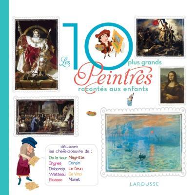 Les 10 plus grands peintres racontés aux enfants