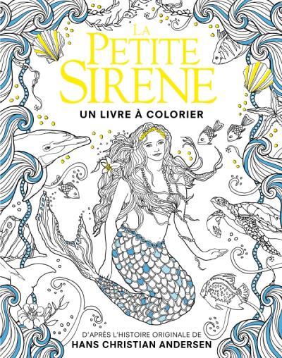 La Petite Sirène - Un livre à colorier