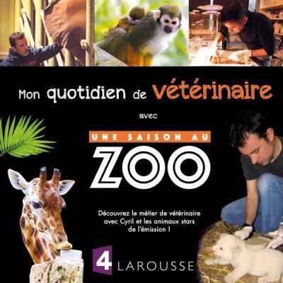 Mon quotidien de vétérinaire avec Une saison au zoo