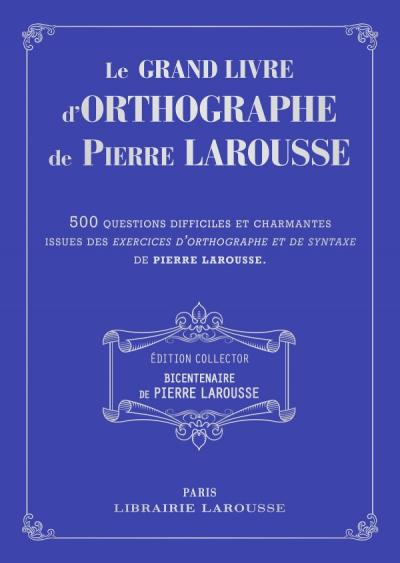 Le grand livre des Exercices d'orthographe de P Larousse - collector