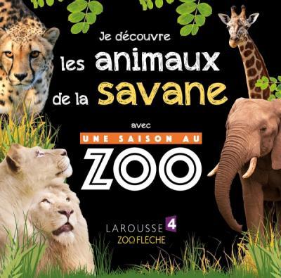 Je découvre les animaux de la savane avec UNE SAISON AU ZOO
