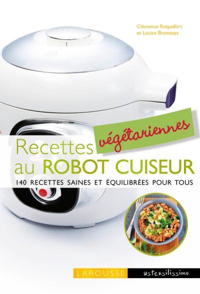 Recettes végétariennes au robot cuiseur
