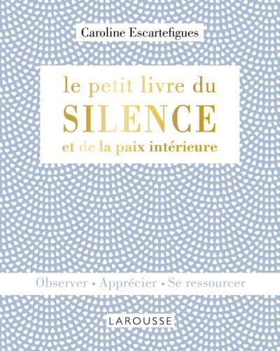 Le petit livre du silence et de la paix intérieure