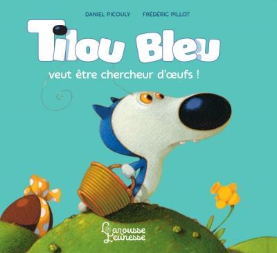 Tilou Bleu veut être chercheur d'oeufs
