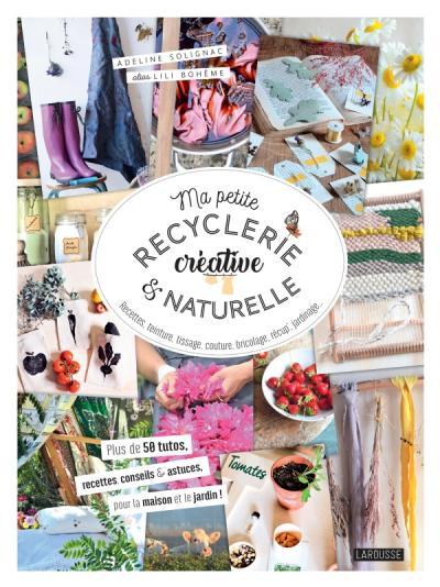 Ma petite recyclerie créative et naturelle | Editions Larousse