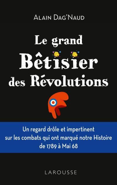 Le grand Bêtisier des révolutions