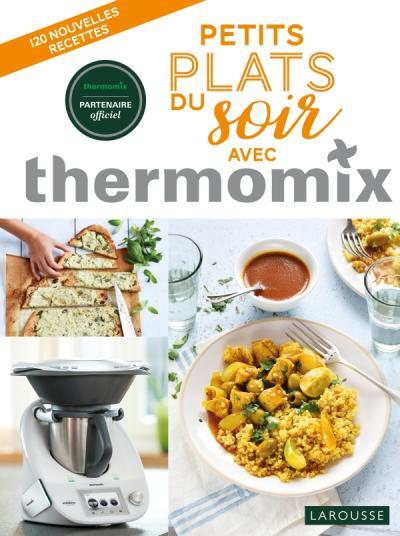 petits plats du soir avec thermomix editions larousse. Black Bedroom Furniture Sets. Home Design Ideas