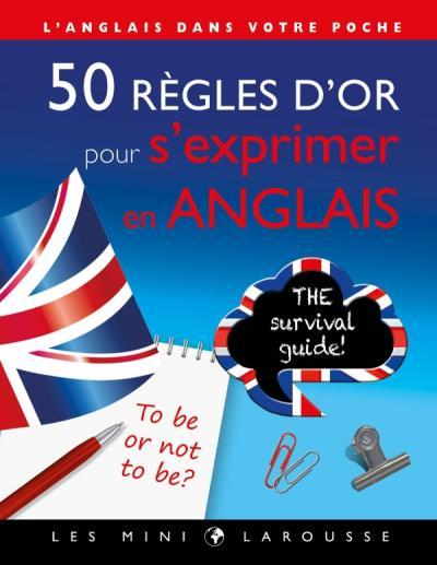50 règles d'or pour s'exprimer en anglais