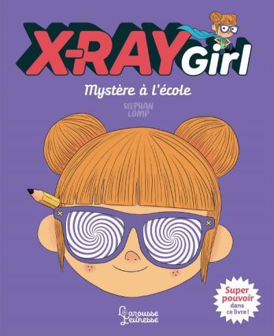 X-Ray Girl - Mystère à l'école