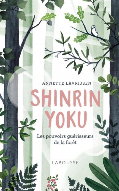 Shinrin Yoku, la forêt qui guérit le corps et l'esprit