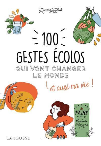 100 gestes écolos qui vont changer le monde