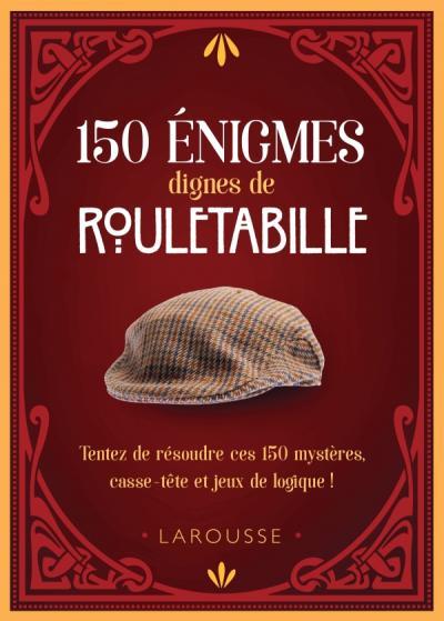 150 énigmes dignes de Rouletabille
