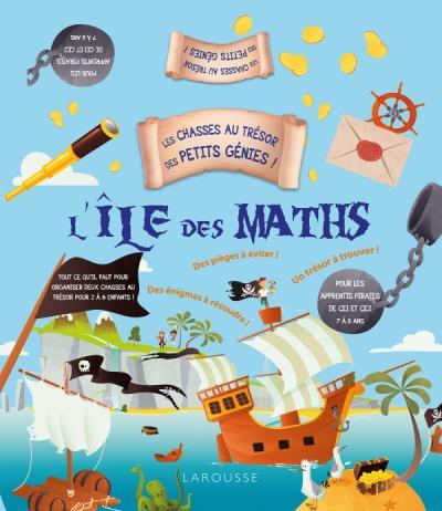 Les chasses au trésor des petits génies - L'île des maths