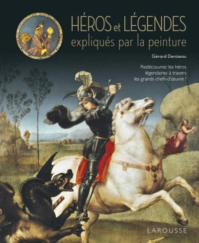 Les héros et les légendes expliqués par la peinture