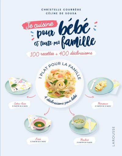 Je Cuisine Pour Bebe Et Toute Ma Famille