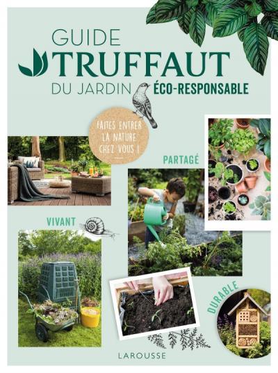Guide Truffaut du  jardin éco-responsable