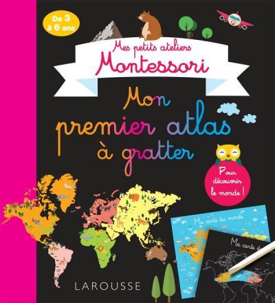 Mes petits ateliers MONTESSORI : Mon premier atlas à gratter