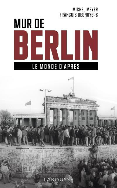 Mur de Berlin, le monde d'après