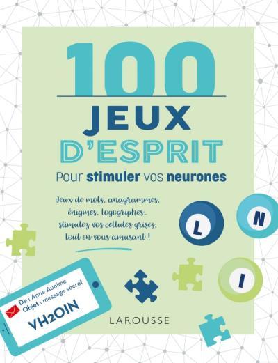 100 Jeux d'esprit pour stimuler vos neurones