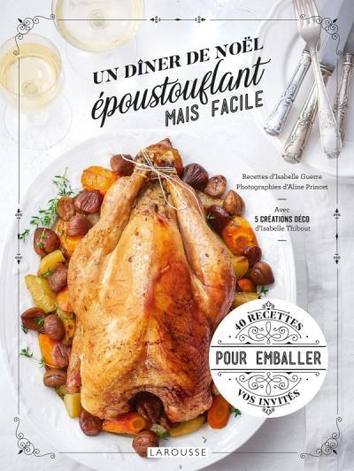 Un dîner de Noël époustouflant mais facile