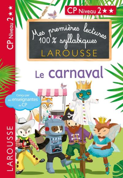 Mes premières lectures 100 % syllabiques Niveau 2 - le carnaval