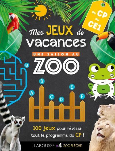 Jeux de vacances Une SAISON AU ZOO - CP pour réviser en s'amusant