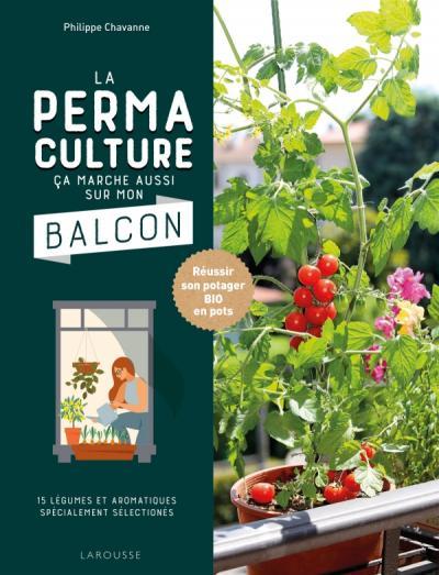 La permaculture ça marche aussi sur mon balcon