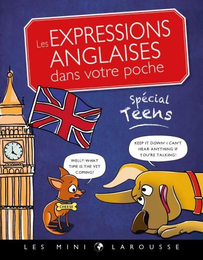 Les expressions anglaises dans votre poche, spécial teens
