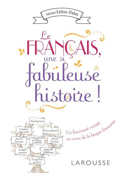 Le français, une si fabuleuse histoire !