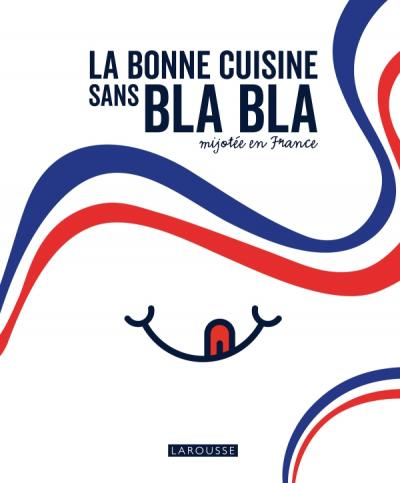 La bonne cuisine sans bla bla mijotée en France