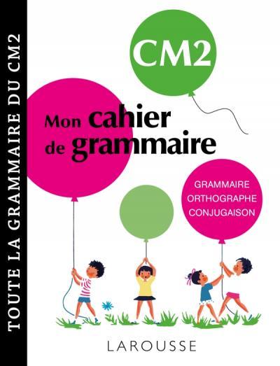 Petit cahier de grammaire LAROUSSE CM2