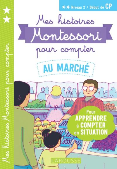 Mes histoires Montessori  pour compter - Au marché