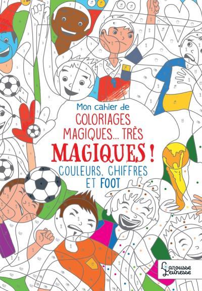 Mon cahier de coloriages magiques Foot