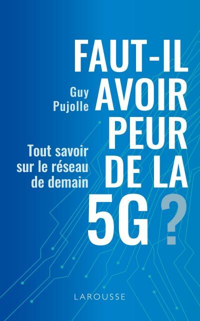 Faut-il avoir peur de la 5G ?