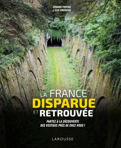 La France disparue et retrouvée