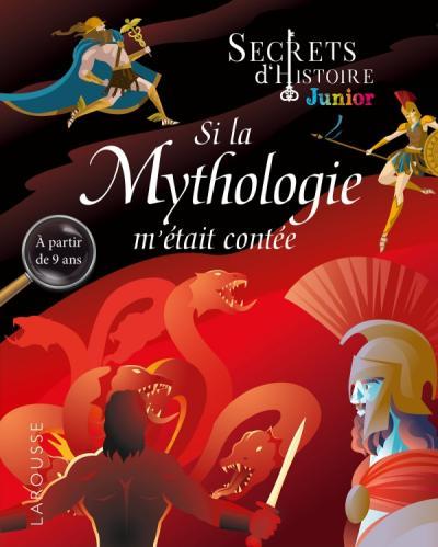 Secrets d'histoire junior -  Si la Mythologie m'était contée