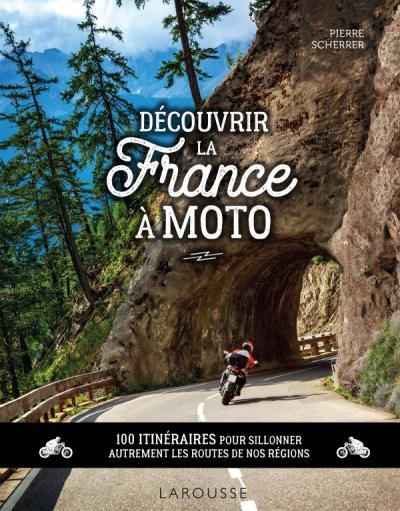 Découvrir la France à moto
