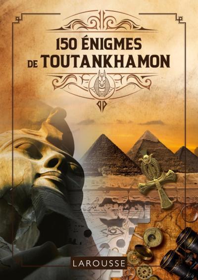 150 Enigmes de Toutankhamon