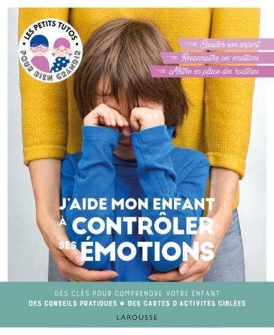 J'aide mon enfant à contrôler ses émotions