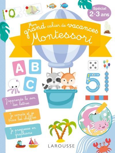 Mon GRAND cahier de vacances MONTESSORI, spécial  2-3 ans