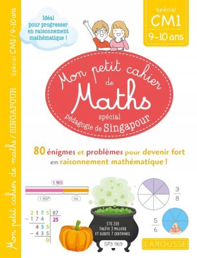 Mon petit cahier de maths - méthode de Singapour Spécial CM1