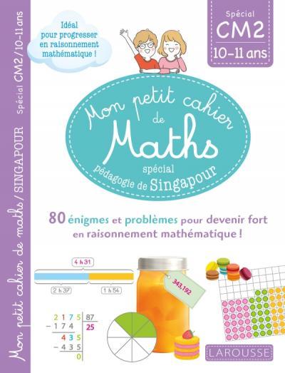 Mon petit de cahier de maths - méthode de Singapour Spécial CM2