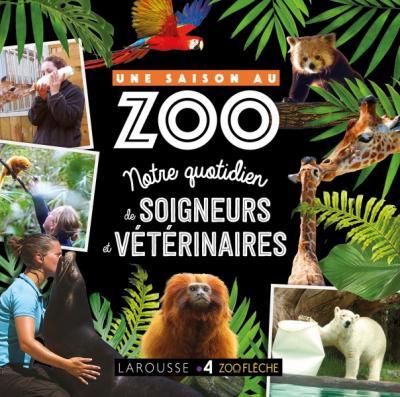 UNE SAISON AU ZOO - Au quotidien avec soigneurs et vétérinaire