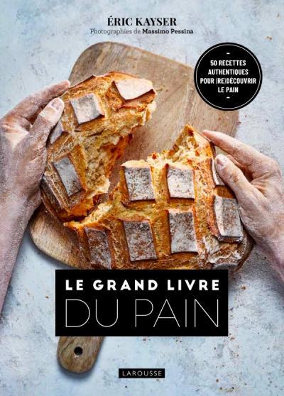 Le Grand Livre du Pain